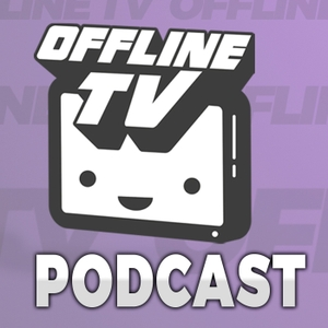 OfflineTV Podcast by OfflineTV
