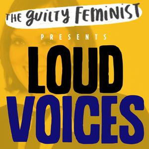 The Guilty Feminist presents Loud Voices by Deborah Frances-White
