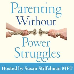 Parenting Without Power Struggles by Susan Stiffelman