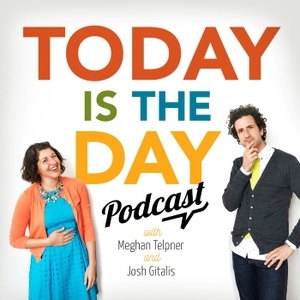 Today is the Day by Meghan Telpner and Josh Gitalis