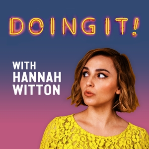 Doing It! with Hannah Witton by Hannah Witton