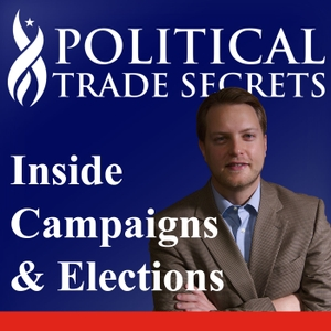 Political Trade Secrets: Winning Campaigns | Elections | Politics by Political Trade Secrets with Dustin Olson