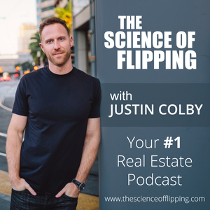 The Science of Flipping | Become a real estate investor | Real Estate Investing like Robert Kiyosaki by Justin Colby