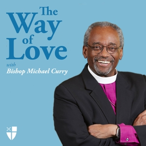 The Way of Love with Bishop Michael Curry by The Episcopal Church