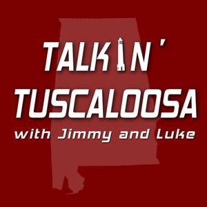 Talkin' Tuscaloosa with Jimmy and Luke by Jimmy Stein & Luke Robinson