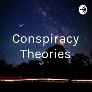 Conspiracy Theories by Haley Fahrmann