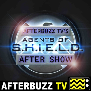 The Agents of S.H.I.E.L.D. Podcast by AfterBuzz TV