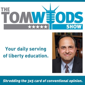 The Tom Woods Show Podcast