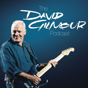 The David Gilmour Podcast by David Gilmour