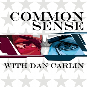 Common Sense with Dan Carlin by Dan Carlin