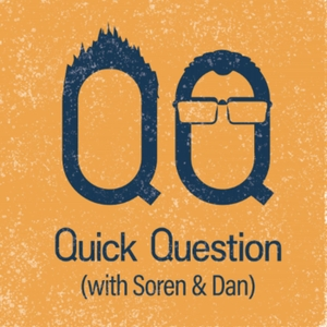 Quick Question with Soren and Daniel by Quick Question with Soren and Daniel