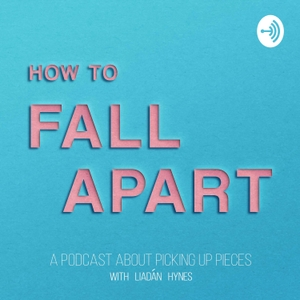 How To Fall Apart by Lia Hynes x Tall Tales