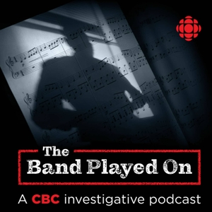 The Band Played On by CBC Radio