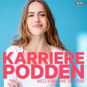 Karrierepodden med Kristine Ullebø by VG