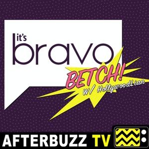 It's Bravo Betch! w/ HollywoodLian by AfterBuzz TV
