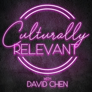Culturally Relevant with David Chen by David Chen