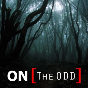 On The Odd: Cults, Hauntings, The Paranormal & Unexplained by On the Odd