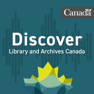 Discover Library and Archives Canada by Library and Archives Canada