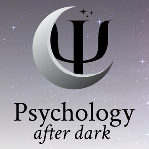 Psychology After Dark by Dr. Jessica Micono and Dr. David Morelos