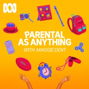 Parental As Anything, with Maggie Dent by ABC Radio