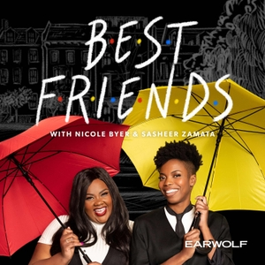 Best Friends with Nicole Byer and Sasheer Zamata by Earwolf & Nicole Byer, Sasheer Zamata