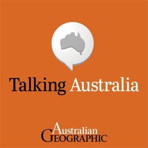 Talking Australia by Australian Geographic
