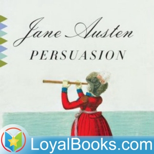 Persuasion by Jane Austen by Loyal Books