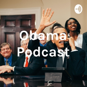 Obama Podcast by Joel