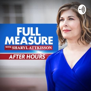 Full Measure After Hours by Sharyl Attkisson