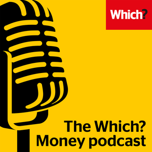 The Which? Money Podcast by Which?