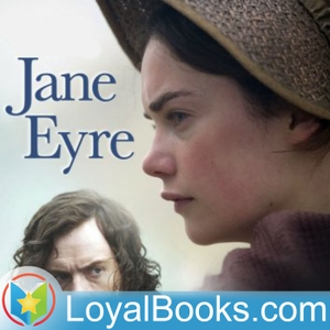 Jane Eyre by Charlotte Brontë by Loyal Books