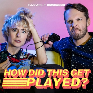 How Did This Get Played? by Earwolf & Heather Anne Campbell, Nick Wiger