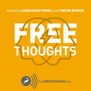 Free Thoughts by Libertarianism.org