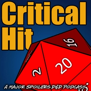 Critical Hit: A Dungeons and Dragons Campaign by The Major Spoilers Crew