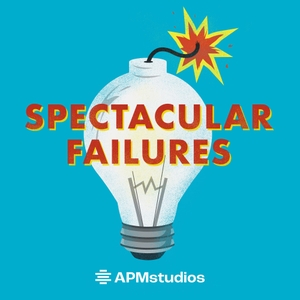 Spectacular Failures by American Public Media