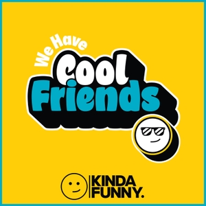 We Have Cool Friends - A Kinda Funny Interview Show by Kinda Funny