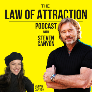 Law of Attraction Podcast with Steven Canyon by Steven Canyon