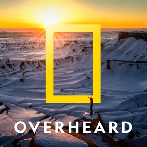 Overheard at National Geographic by National Geographic