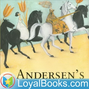Andersen's Fairy Tales by Hans Christian Andersen by Loyal Books