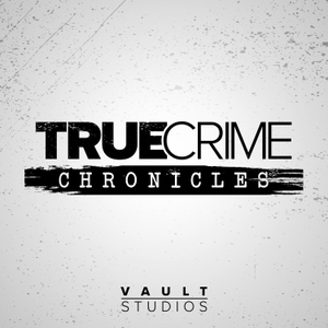 True Crime Chronicles by VAULT Studios