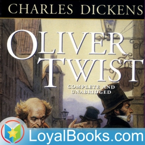 Oliver Twist by Charles Dickens by Loyal Books