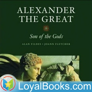 Alexander the Great by Jacob Abbott by Loyal Books