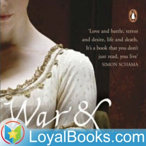War and Peace by Leo Tolstoy by Loyal Books
