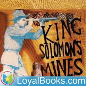 King Solomon's Mines by H. Rider Haggard by Loyal Books