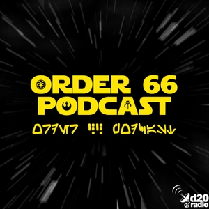 Order 66 Podcast by GM Dave & GM Chris