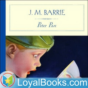Peter Pan by J. M. Barrie by Loyal Books