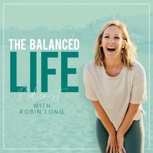 The Balanced Life by Robin Long