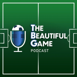 The Beautiful Game Podcast by The Beautiful Game Podcast