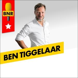 De Ben Tiggelaar Podcast | BNR by BNR Nieuwsradio