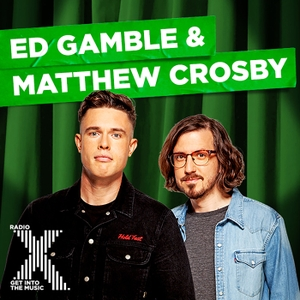 Ed Gamble & Matthew Crosby on Radio X by Radio X